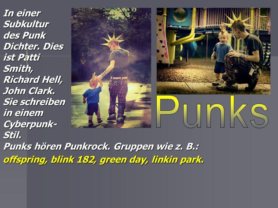 Punks ist eine Subkultur, die 1960 in den USA, Australien und Kanada gegründet wurde. Kritische Haltung gegenüber Gesellschaft und Politik. Sie malen