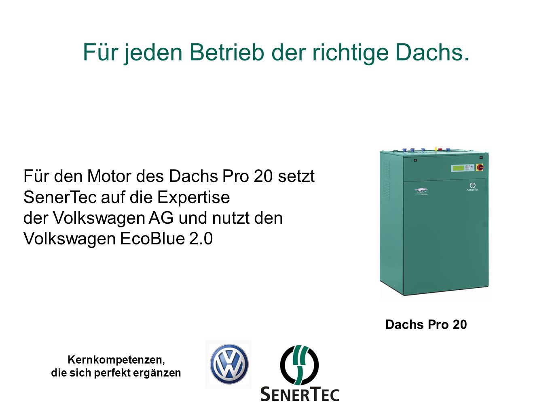 Dachs Pro 20 Kernkompetenzen, die sich perfekt ergänzen Für den Motor des Dachs Pro 20 setzt SenerTec auf die Expertise der Volkswagen AG und nutzt de