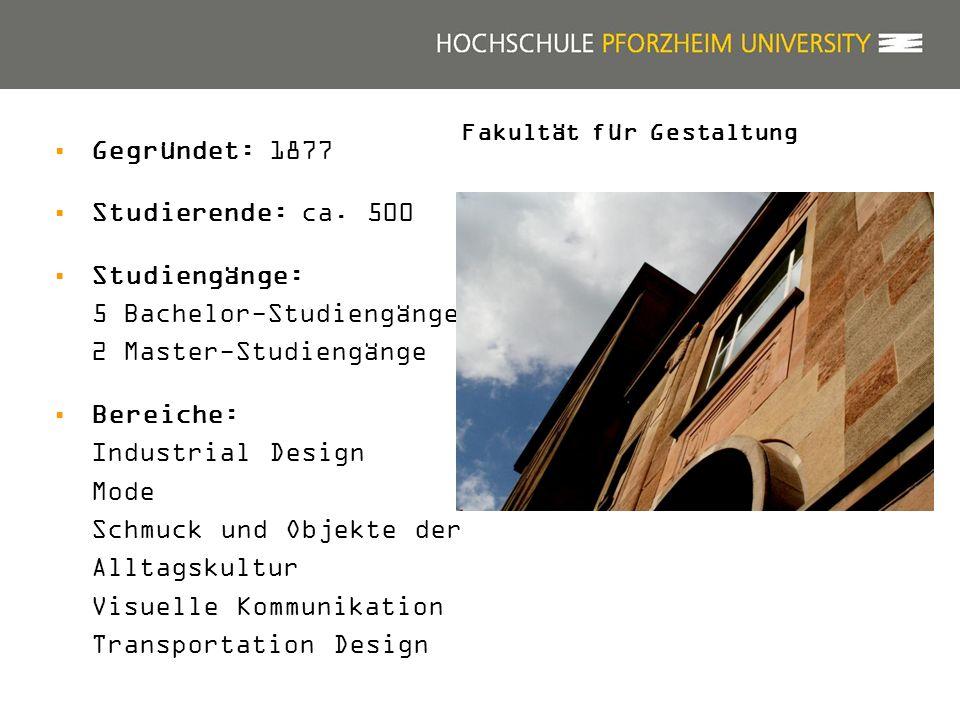 Gegründet: 1877 Studierende: ca. 500 Studiengänge: 5 Bachelor-Studiengänge 2 Master-Studiengänge Bereiche: Industrial Design Mode Schmuck und Objekte