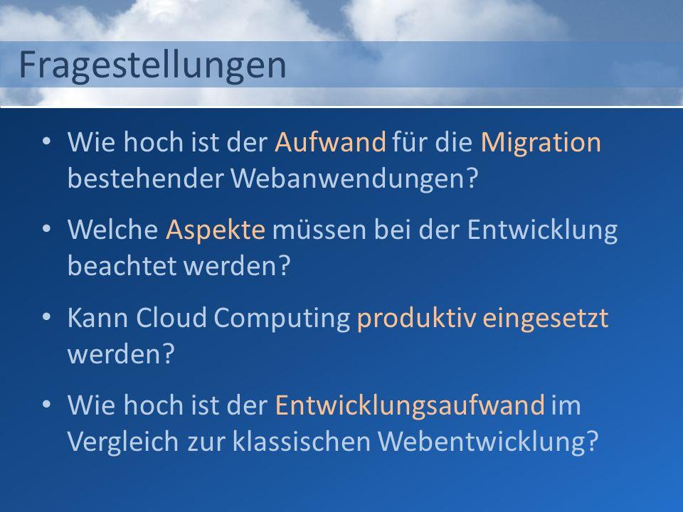 Wie hoch ist der Aufwand für die Migration bestehender Webanwendungen? Welche Aspekte müssen bei der Entwicklung beachtet werden? Kann Cloud Computing