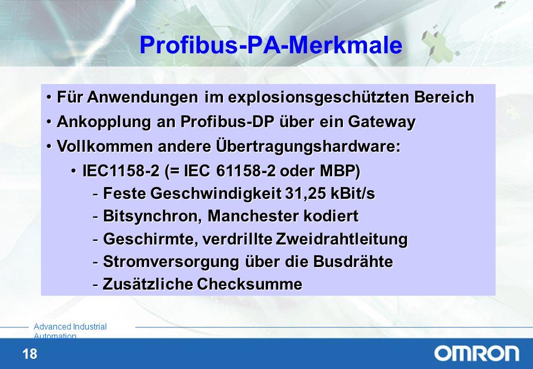 18 Advanced Industrial Automation Profibus-PA-Merkmale Für Anwendungen im explosionsgeschützten BereichFür Anwendungen im explosionsgeschützten Bereic