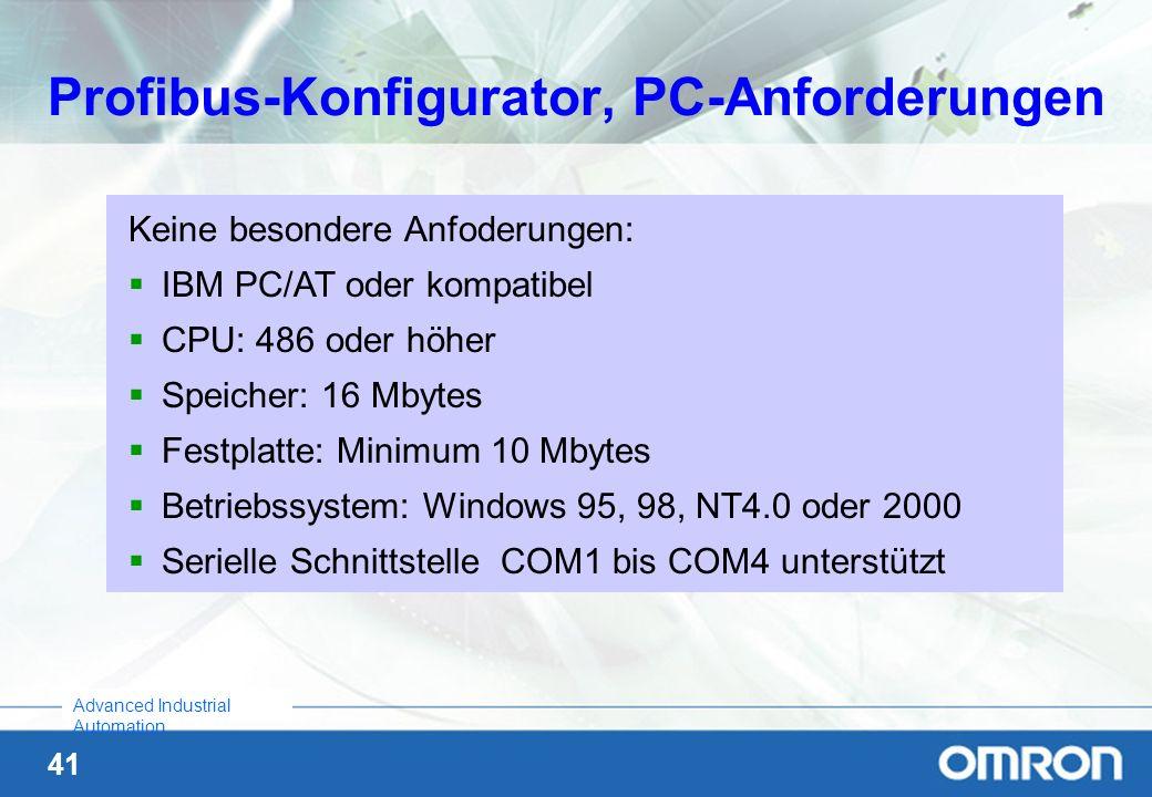 41 Advanced Industrial Automation Profibus-Konfigurator, PC-Anforderungen Keine besondere Anfoderungen: IBM PC/AT oder kompatibel CPU: 486 oder höher