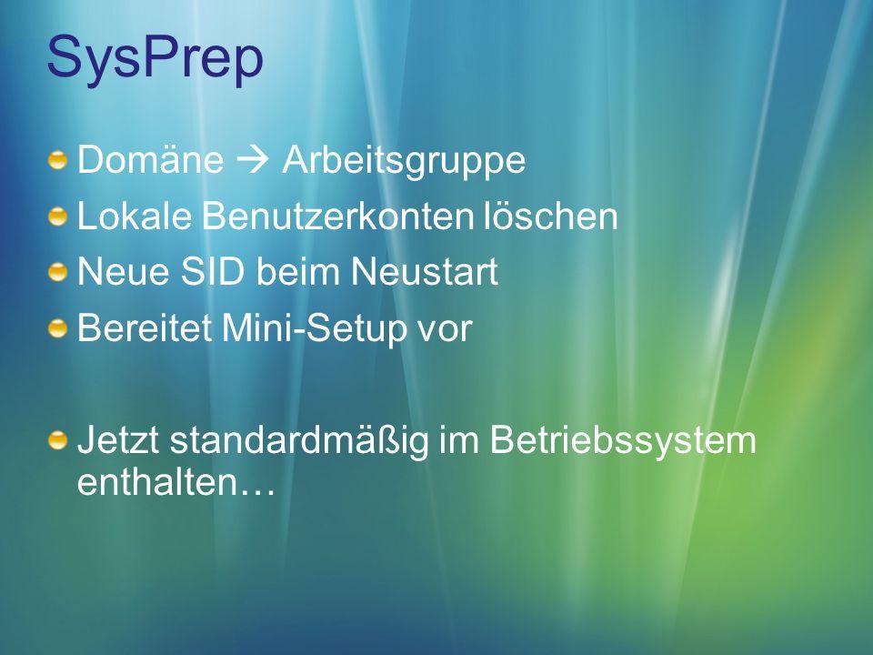 WinPE 2.0 Windows Preinstallation Environment Mini-Betriebssystem / CommandLine XP Installationsvorbereitung Partitionierung, Formatierung, WIM-Unterstützung Netzwerkunterstützung Anpassbar Architekturabhängig CD, USB-Stick, RAM Disk