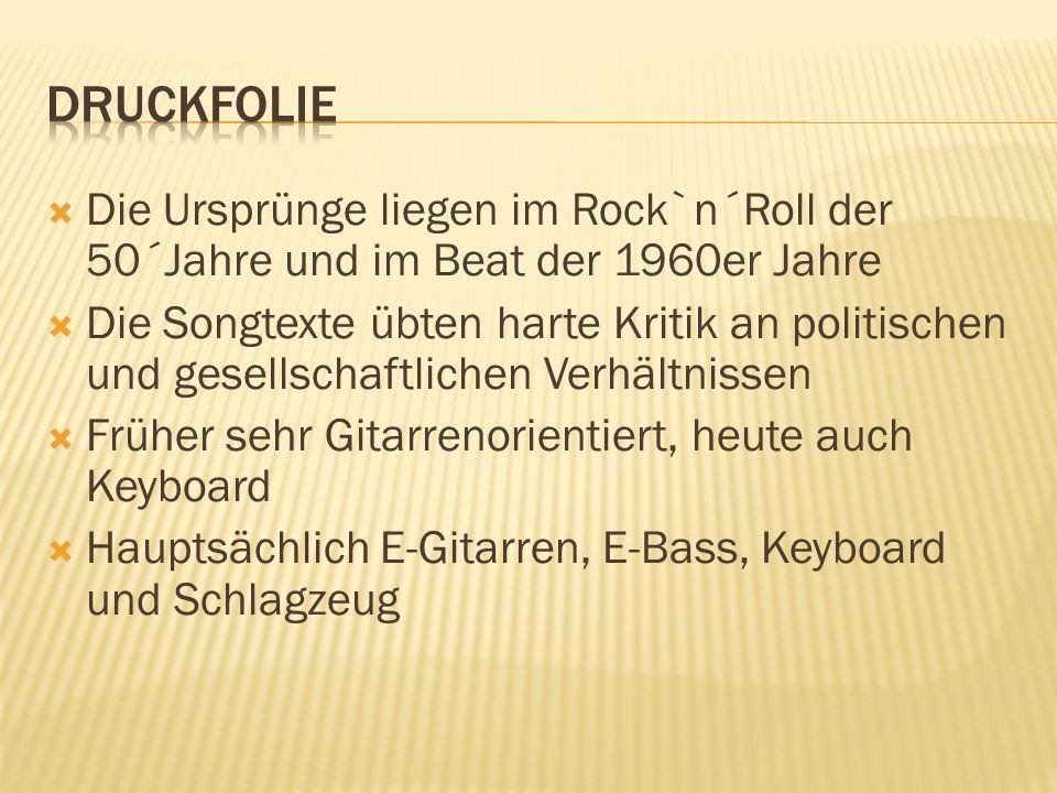 Die Ursprünge liegen im Rock`n´Roll der 50´Jahre und im Beat der 1960er Jahre Die Songtexte übten harte Kritik an politischen und gesellschaftlichen V