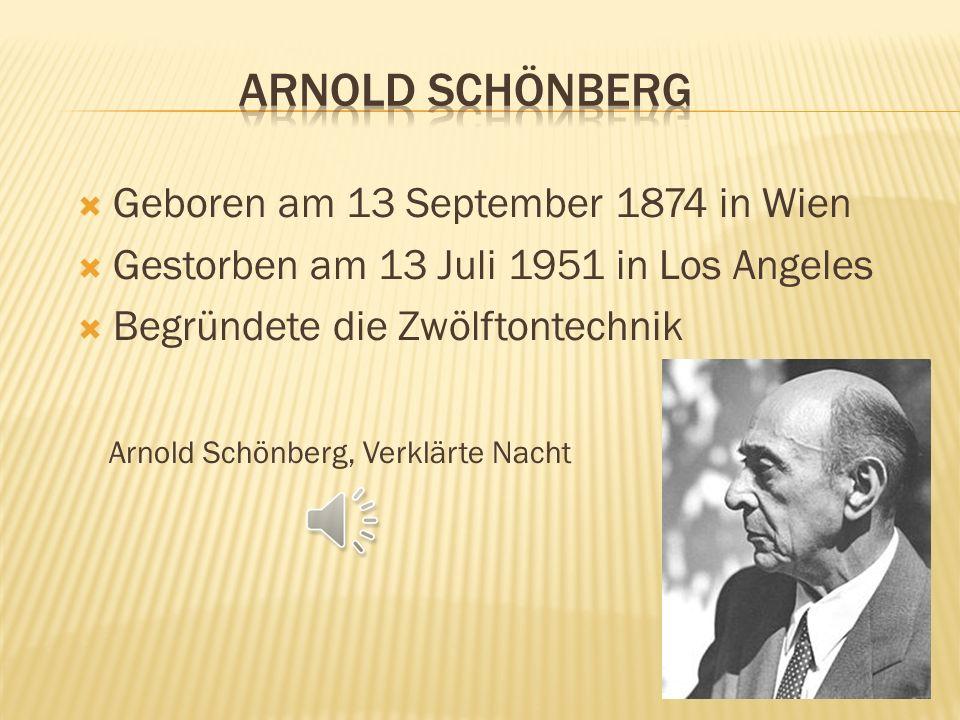 Arnold Schönberg (1874-1951) Igor Strawinsky (1882-1971) Alban Berg (1885-1935) Benjamin Britten (1913-1976) Hans Werner Henze (1925)