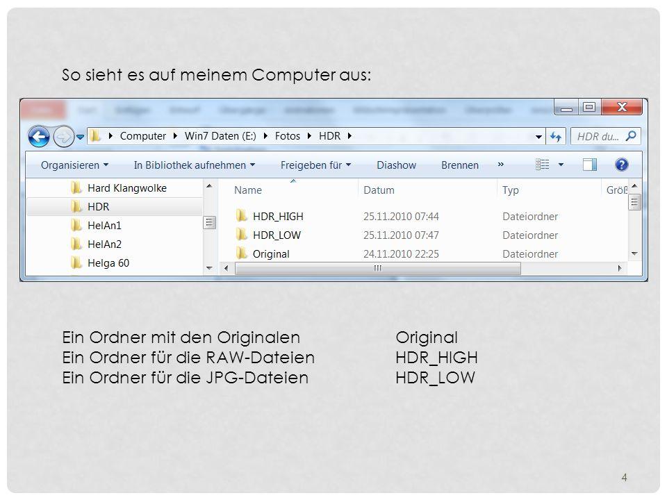 Der Ordner Original soll nun umsortiert werden auf den HDR_HIGH und HDR_LOW-Ordner.