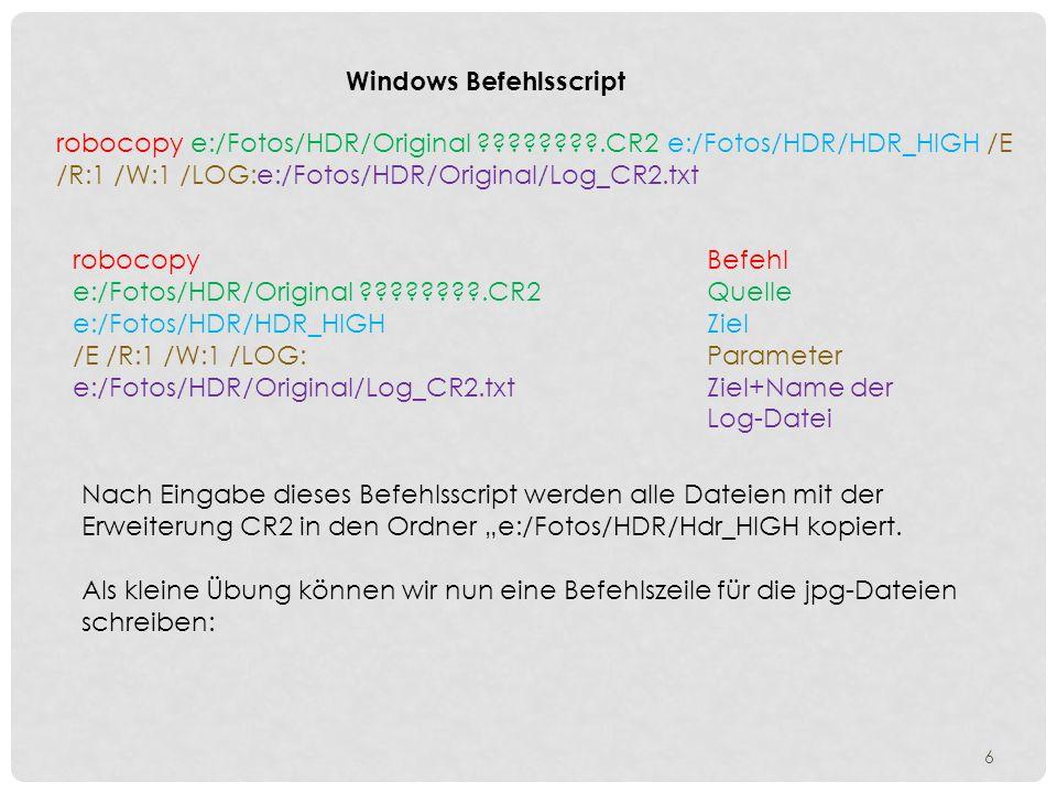 Erklärung der Parameter /E /R:1 /W:1 /LOG:e:/Fotos/HDR/Original/Log_CR2.txt /Ealles kopieren sofern es nicht schon vorhanden ist / R:1bei Lesefehler nur 1 mal wiederholen / W:1zwischen der Lesewiederholung 1 Sekunde warten / Log:hier folgt die Adresse und der Name der Log-Datei In der LOG-Datei (hier Log_CR2.txt) können wir die durch diese Befehlszeile ausgelösten Aktivitäten nachlesen.
