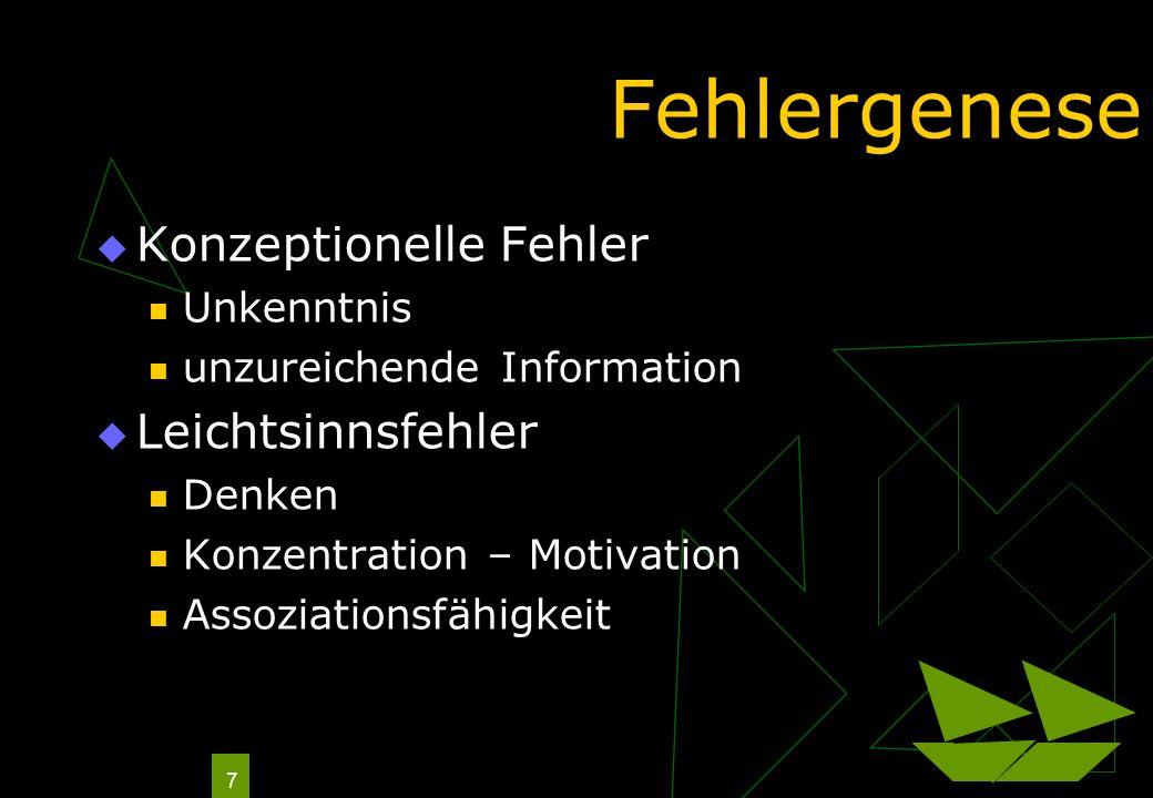 8 Erweitertes Modell Systemimmanente Fehler Unkenntnis + Kompetenzmangel Organisation / Konzeption Umwelt Bedienungsfehler Denken – Konzentration – Motivation Assoziationsfähigkeit Höhere Gewalt