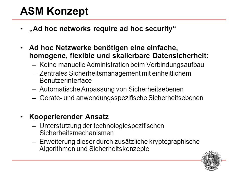 ASM Architektur ASM Network Layer User - Interface Access Device User Connection GMU Physical Layer/Data Link Layer Legacy Applicat.
