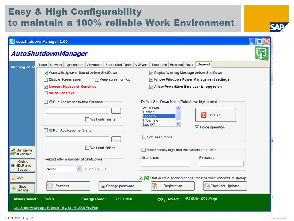 confidential© SAP 2008 / Page 12 Easy & High Configurability to maintain a 100% reliable Work Environment