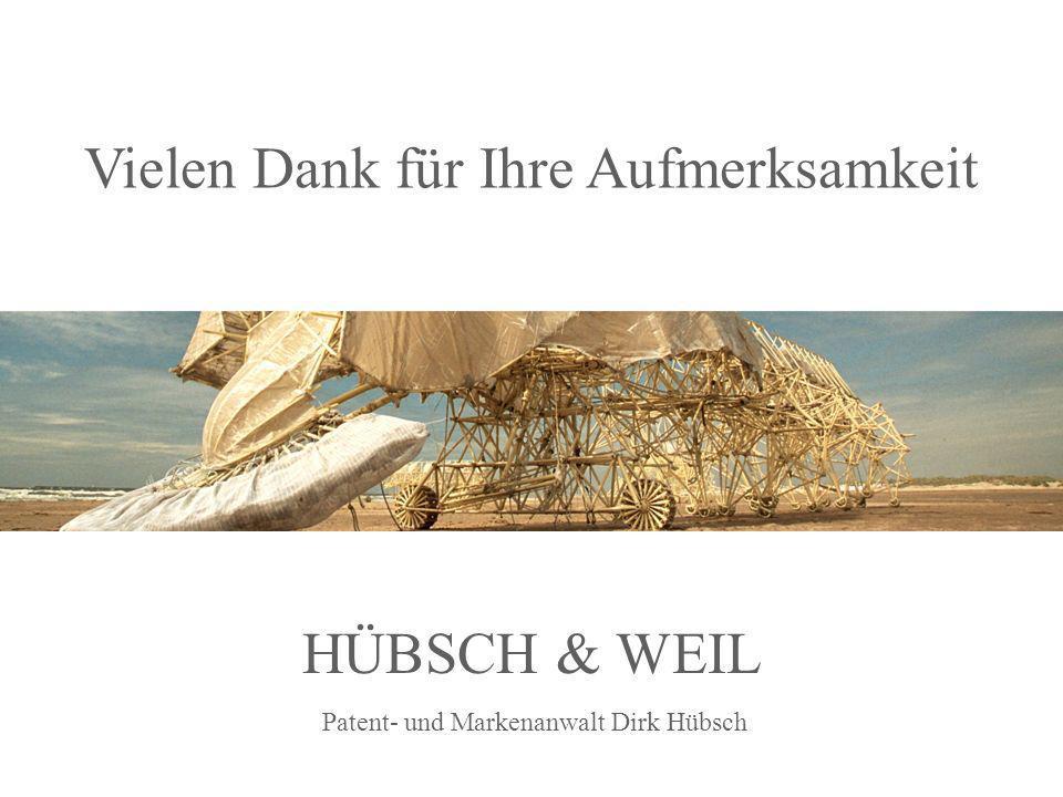 HÜBSCH & WEIL Patent- und Markenanwalt Dirk Hübsch Vielen Dank für Ihre Aufmerksamkeit