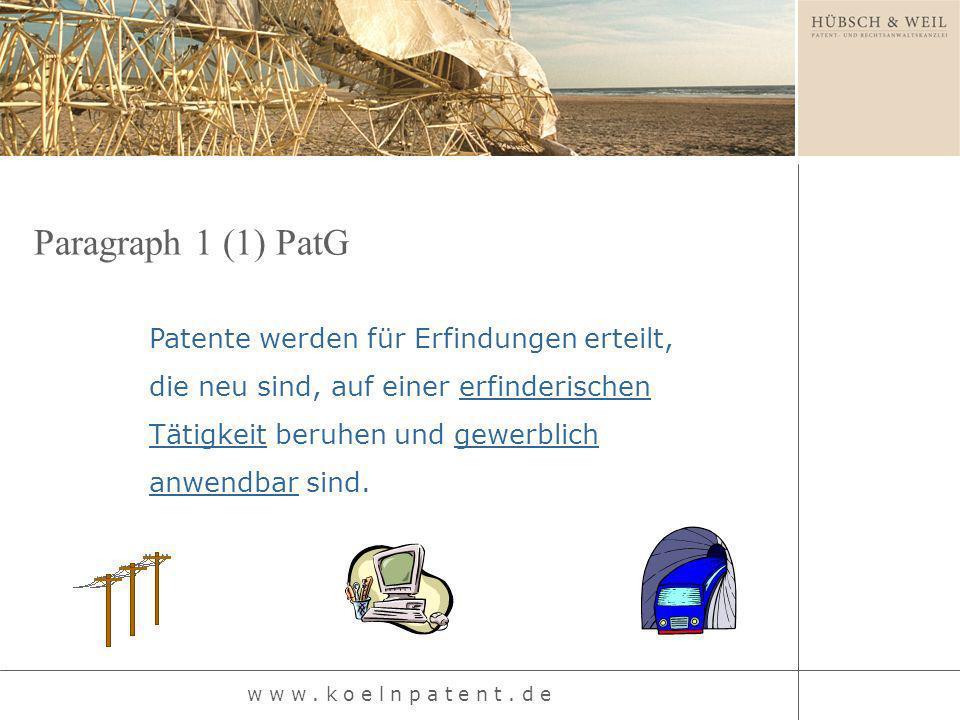 Patente werden für Erfindungen erteilt, die neu sind, auf einer erfinderischen Tätigkeit beruhen und gewerblich anwendbar sind. Paragraph 1 (1) PatG w