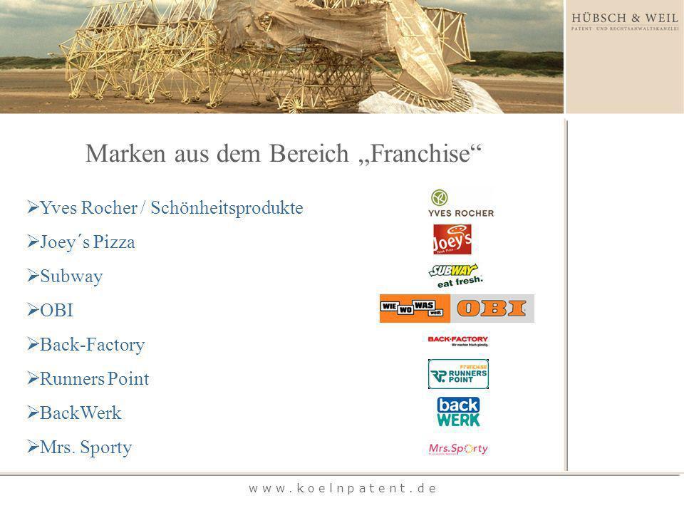 Marken aus dem Bereich Franchise w w w. k o e l n p a t e n t.