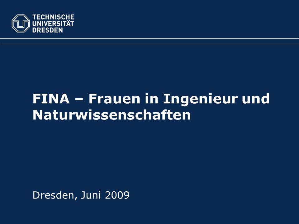 FINA – Frauen in Ingenieur und Naturwissenschaften Dresden, Juni 2009