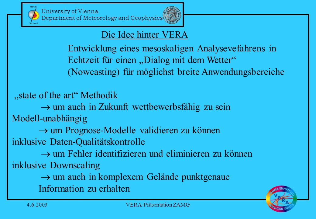 University of Vienna Department of Meteorology and Geophysics 4.6.2003VERA-Präsentation ZAMG Meteo France: Echtzeit Analyse Barnes Schema (27.