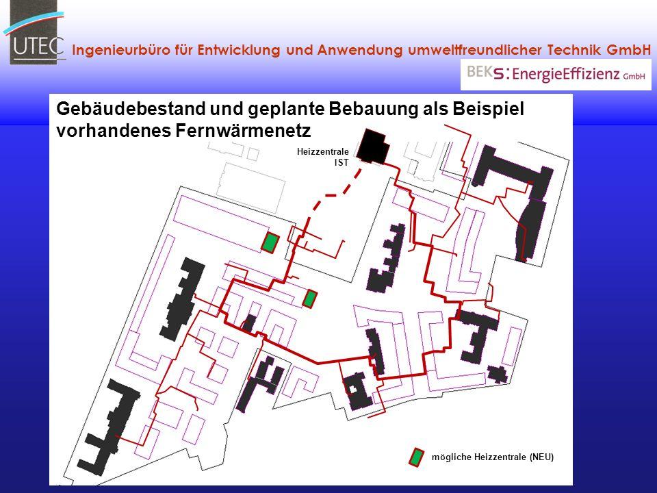 Ingenieurbüro für Entwicklung und Anwendung umweltfreundlicher Technik GmbH Gebäudebestand und geplante Bebauung als Beispiel vorhandenes Fernwärmenet