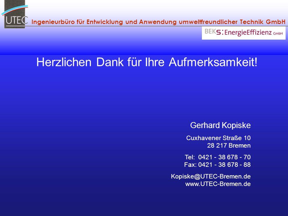 Ingenieurbüro für Entwicklung und Anwendung umweltfreundlicher Technik GmbH Gerhard Kopiske Cuxhavener Straße 10 28 217 Bremen Tel: 0421 - 38 678 - 70