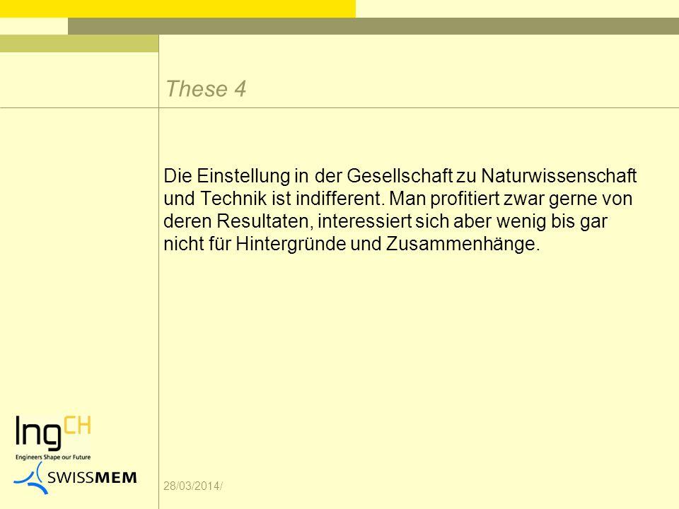 28/03/2014/ Die Einstellung in der Gesellschaft zu Naturwissenschaft und Technik ist indifferent.