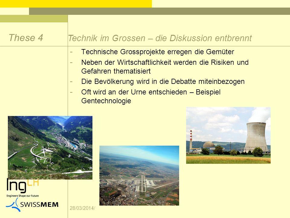 28/03/2014/ - Technische Grossprojekte erregen die Gemüter - Neben der Wirtschaftlichkeit werden die Risiken und Gefahren thematisiert - Die Bevölkeru