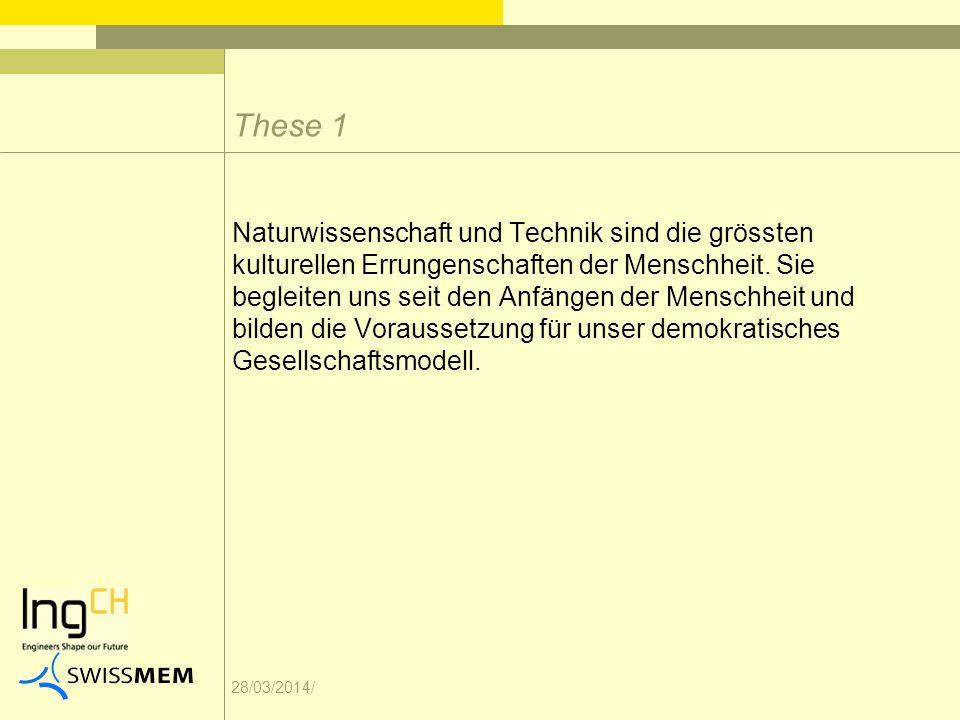 28/03/2014/ Naturwissenschaft und Technik sind die grössten kulturellen Errungenschaften der Menschheit. Sie begleiten uns seit den Anfängen der Mensc