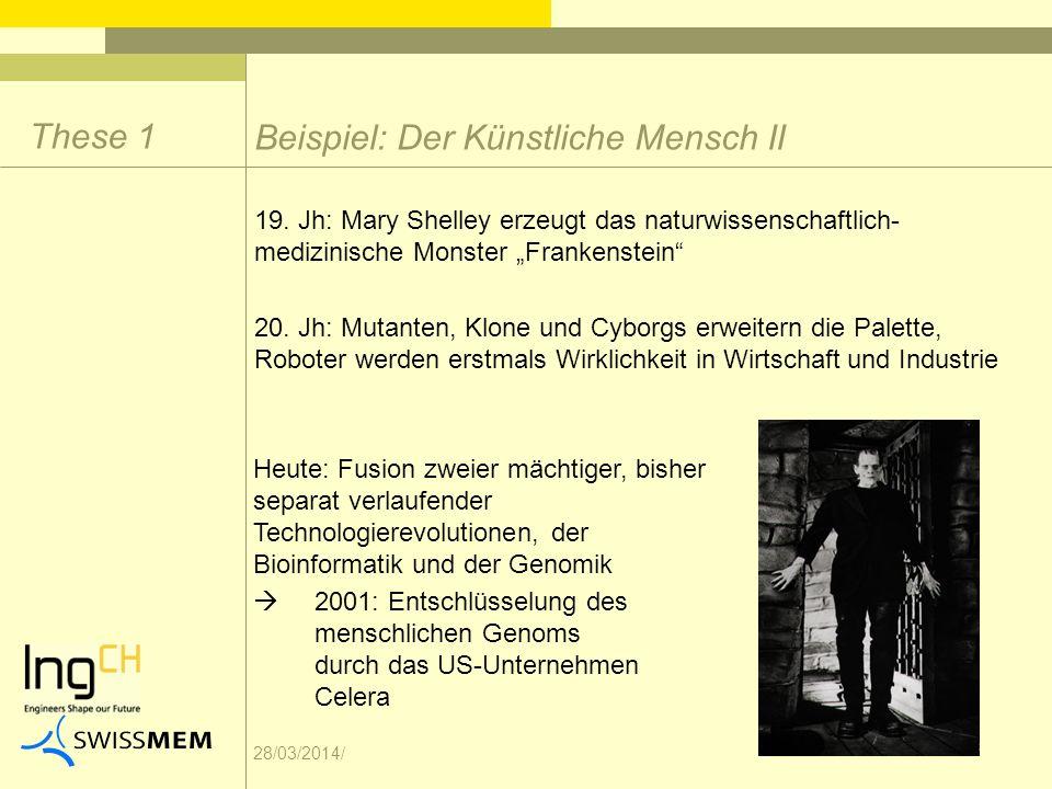 28/03/2014/ 19. Jh: Mary Shelley erzeugt das naturwissenschaftlich- medizinische Monster Frankenstein 20. Jh: Mutanten, Klone und Cyborgs erweitern di
