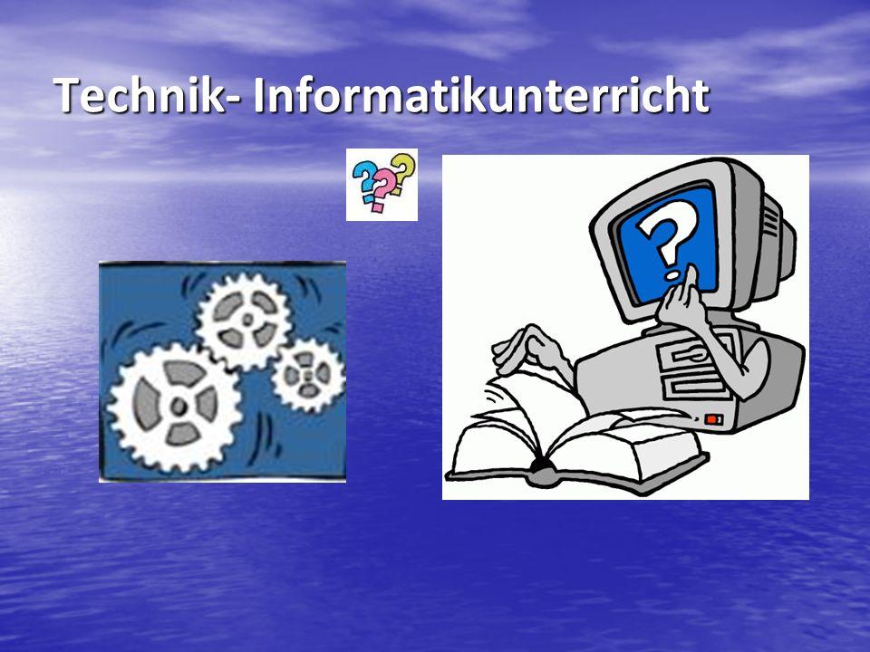 Technik- Informatikunterricht