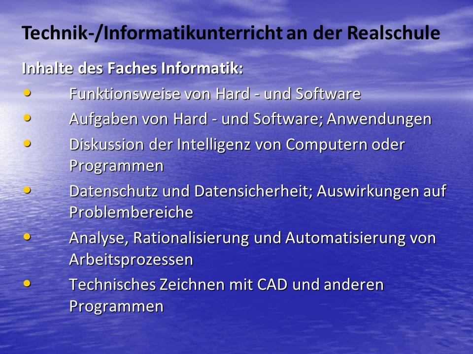 Inhalte des Faches Informatik: Funktionsweise von Hard - und Software Funktionsweise von Hard - und Software Aufgaben von Hard - und Software; Anwendu