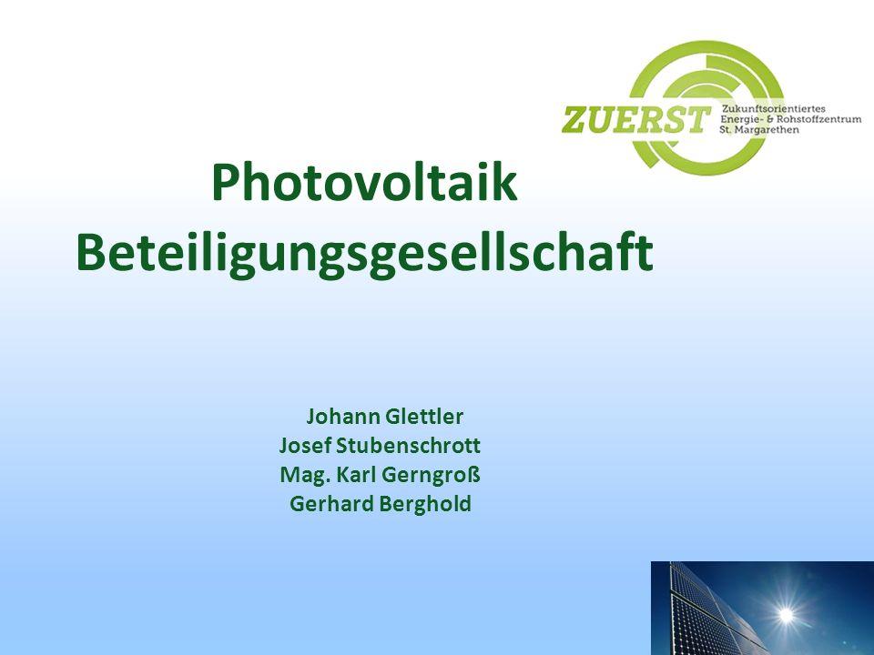 Johann Glettler Josef Stubenschrott Mag. Karl Gerngroß Gerhard Berghold Photovoltaik Beteiligungsgesellschaft