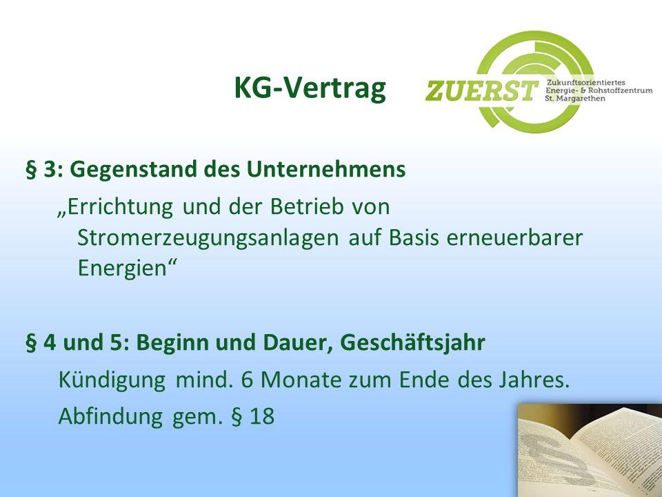 KG-Vertrag § 3: Gegenstand des Unternehmens Errichtung und der Betrieb von Stromerzeugungsanlagen auf Basis erneuerbarer Energien § 4 und 5: Beginn un
