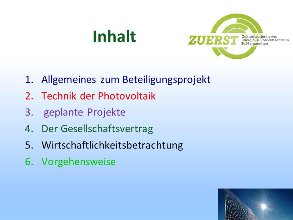 Inhalt 1.Allgemeines zum Beteiligungsprojekt 2.Technik der Photovoltaik 3. geplante Projekte 4.Der Gesellschaftsvertrag 5.Wirtschaftlichkeitsbetrachtu
