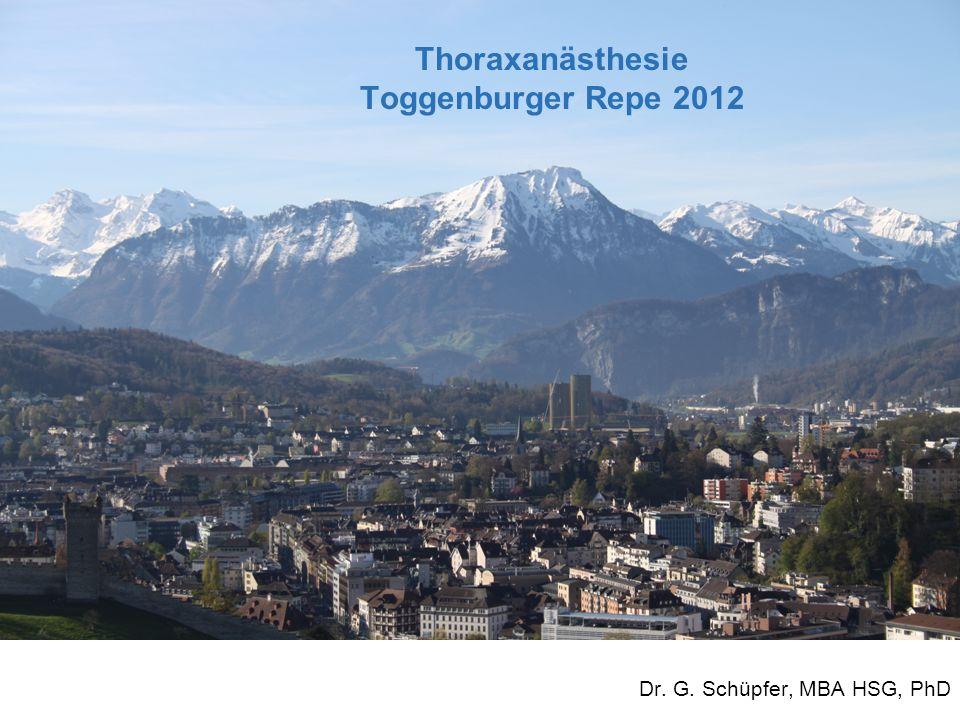 Dr. G. Schüpfer, MBA HSG, PhD Thoraxanästhesie Toggenburger Repe 2012
