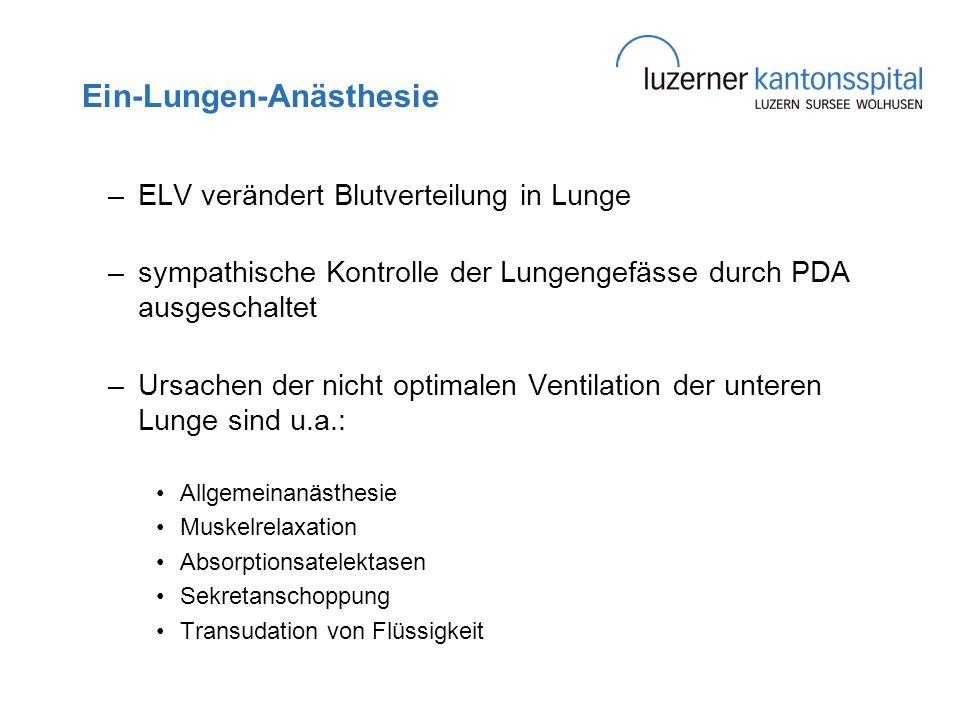 Ein-Lungen-Anästhesie –ELV verändert Blutverteilung in Lunge –sympathische Kontrolle der Lungengefässe durch PDA ausgeschaltet –Ursachen der nicht opt