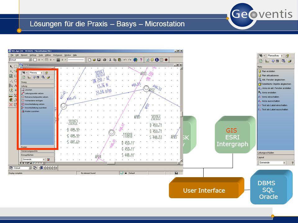Lösungen für die Praxis – Basys – Microstation GIS ESRI Intergraph DBMS SQL Oracle CAD AutoDESK Bentley User Interface