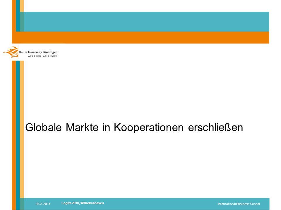Globale Markte in Kooperationen erschließen 28-3-2014International Business School Logita 2010, Wilhelmshaven