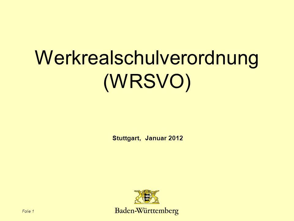 Werkrealschulverordnung (WRSVO) Stuttgart, Januar 2012 Folie 1