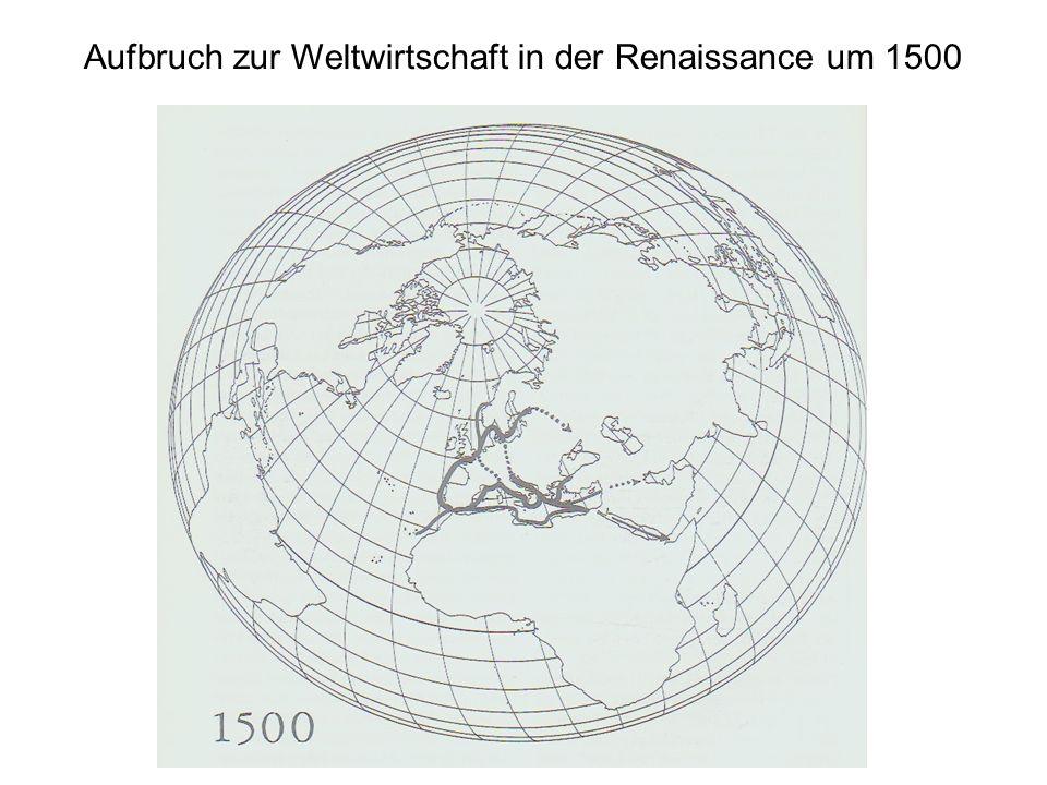 Aufbruch zur Weltwirtschaft in der Renaissance um 1500