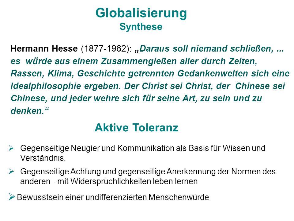 Globalisierung Synthese Hermann Hesse (1877-1962): Daraus soll niemand schließen,... es würde aus einem Zusammengießen aller durch Zeiten, Rassen, Kli