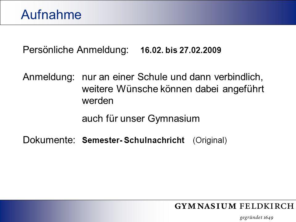 Dokumente: Semester- Schulnachricht (Original) Persönliche Anmeldung: 16.02.