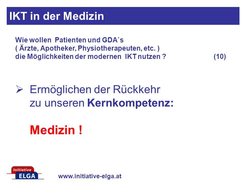 www.initiative-elga.at Ermöglichen der Rückkehr zu unseren Kernkompetenz: Medizin .