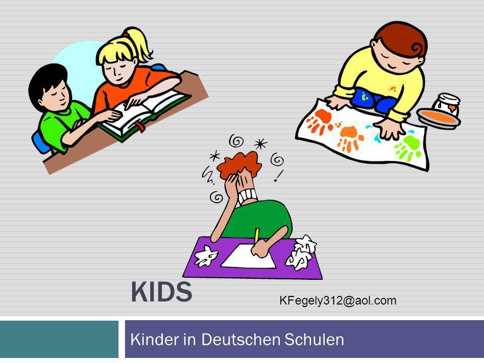 KIDS Kinder in Deutschen Schulen KFegely312@aol.com