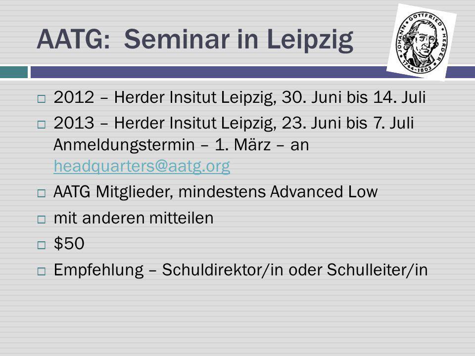 AATG: Seminar in Leipzig 2012 – Herder Insitut Leipzig, 30. Juni bis 14. Juli 2013 – Herder Insitut Leipzig, 23. Juni bis 7. Juli Anmeldungstermin – 1