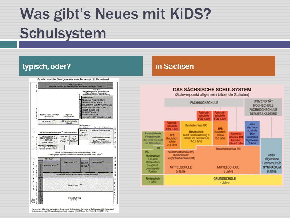 Was gibts Neues mit KiDS? Schulsystem typisch, oder?in Sachsen