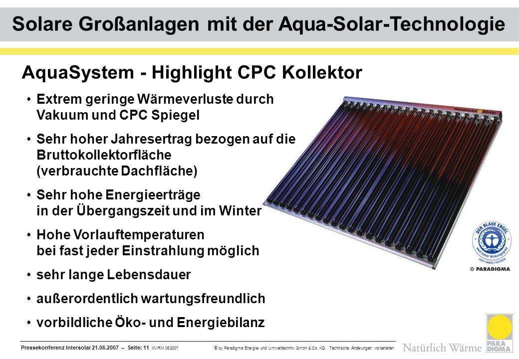 Pressekonferenz Intersolar 21.06.2007 – Seite: 11 KV/RM 06/2007 © by Paradigma Energie- und Umwelttechnik GmbH & Co. KG Technische Änderungen vorbehal