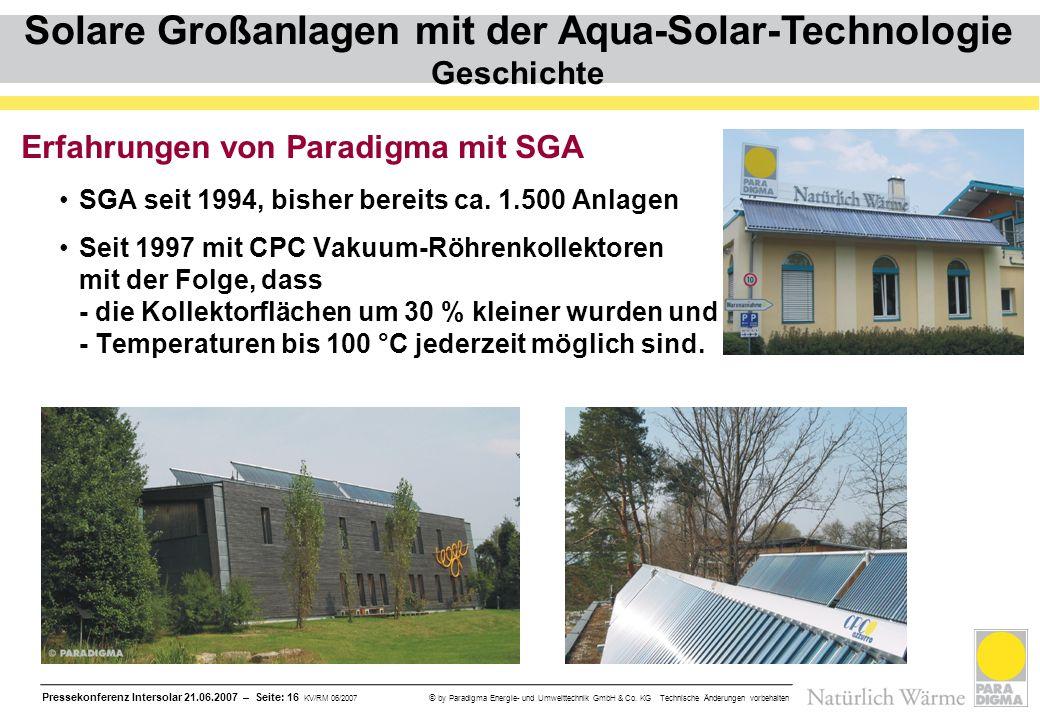 Pressekonferenz Intersolar 21.06.2007 – Seite: 16 KV/RM 06/2007 © by Paradigma Energie- und Umwelttechnik GmbH & Co. KG Technische Änderungen vorbehal