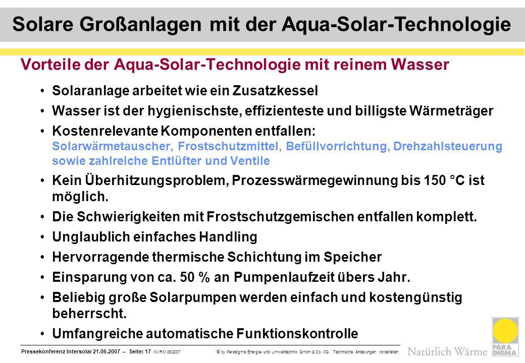 Pressekonferenz Intersolar 21.06.2007 – Seite: 17 KV/RM 06/2007 © by Paradigma Energie- und Umwelttechnik GmbH & Co. KG Technische Änderungen vorbehal