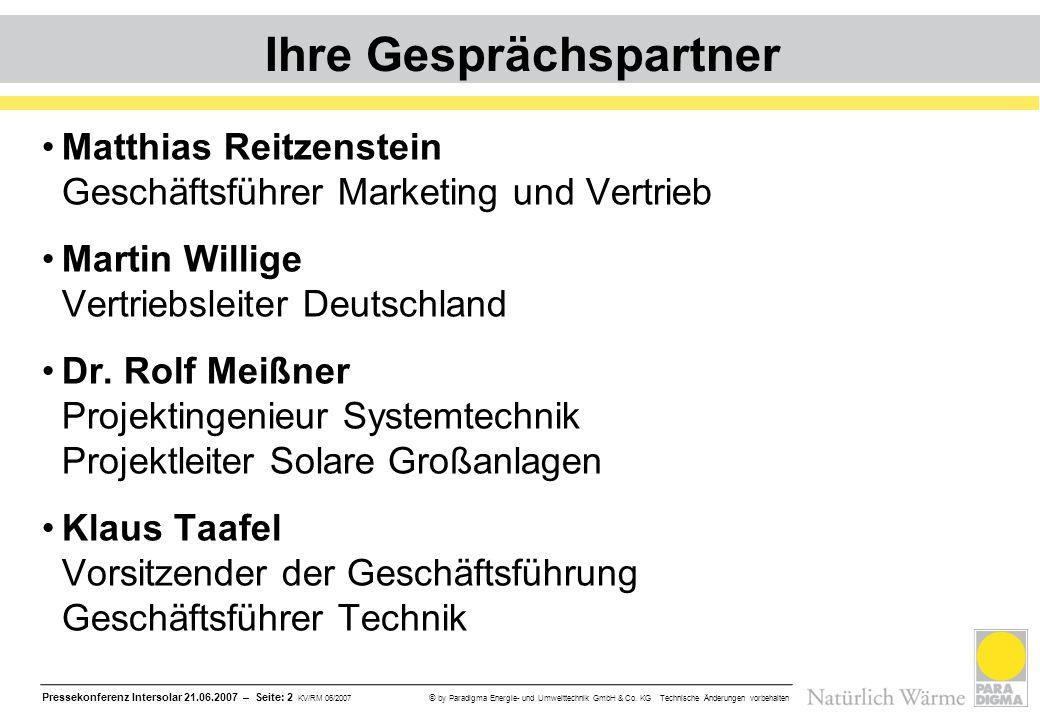 Pressekonferenz Intersolar 21.06.2007 – Seite: 2 KV/RM 06/2007 © by Paradigma Energie- und Umwelttechnik GmbH & Co. KG Technische Änderungen vorbehalt