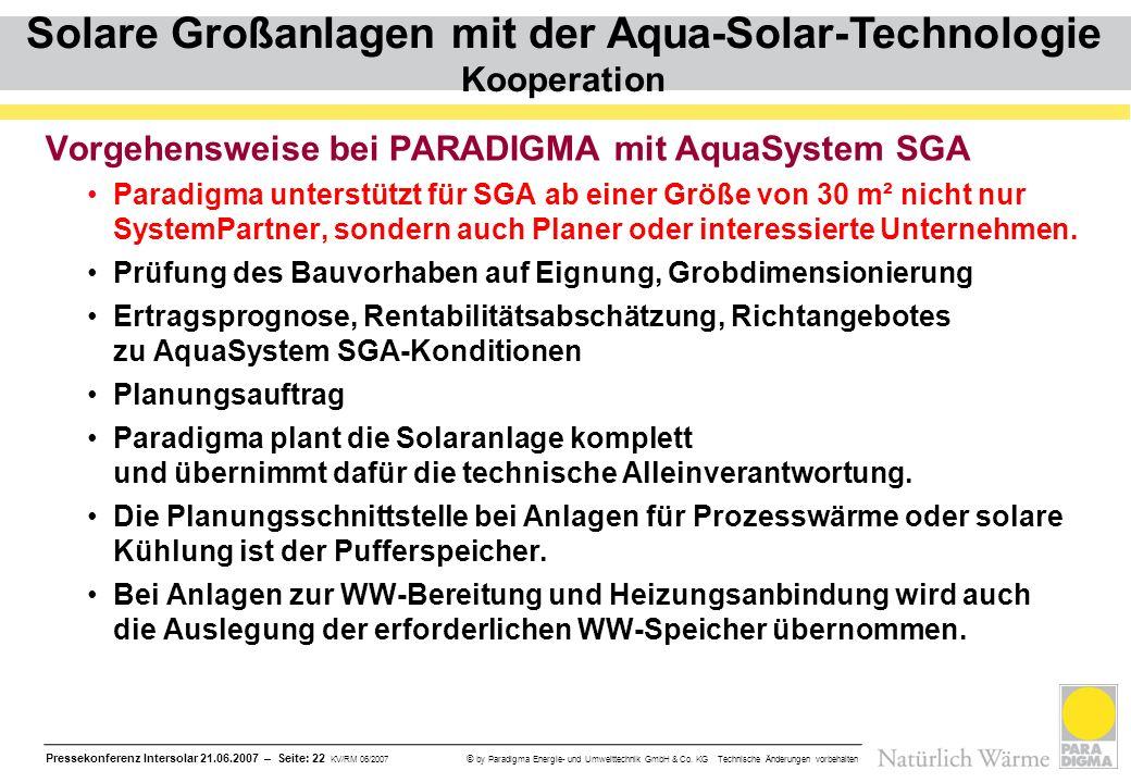 Pressekonferenz Intersolar 21.06.2007 – Seite: 22 KV/RM 06/2007 © by Paradigma Energie- und Umwelttechnik GmbH & Co. KG Technische Änderungen vorbehal