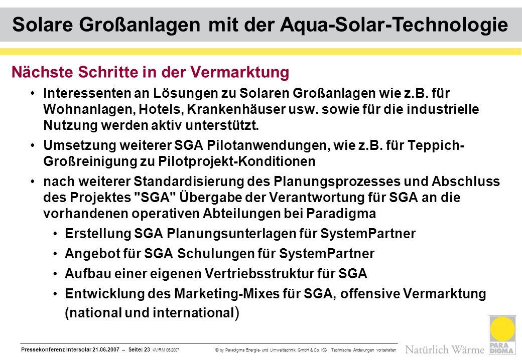 Pressekonferenz Intersolar 21.06.2007 – Seite: 23 KV/RM 06/2007 © by Paradigma Energie- und Umwelttechnik GmbH & Co. KG Technische Änderungen vorbehal