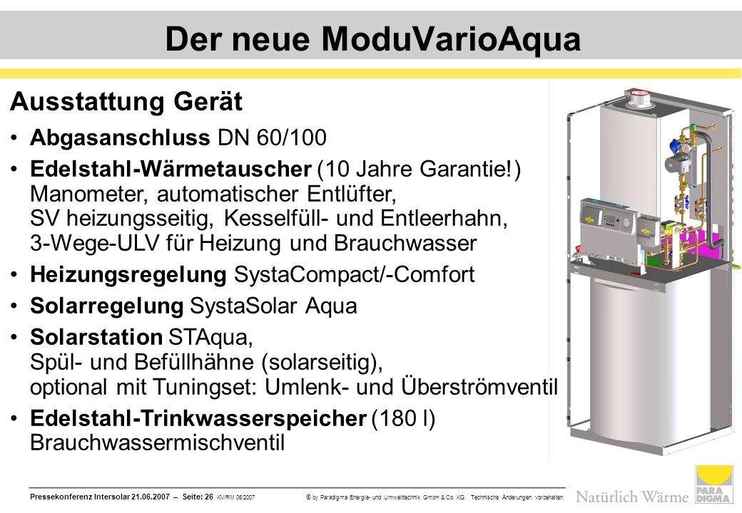 Pressekonferenz Intersolar 21.06.2007 – Seite: 26 KV/RM 06/2007 © by Paradigma Energie- und Umwelttechnik GmbH & Co. KG Technische Änderungen vorbehal