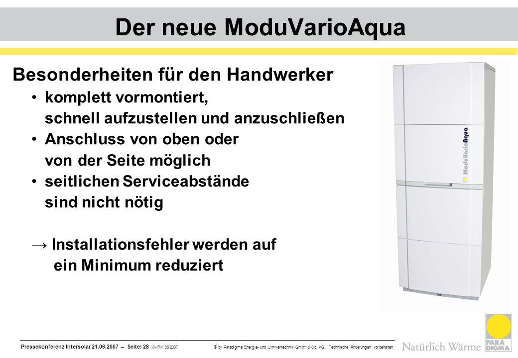 Pressekonferenz Intersolar 21.06.2007 – Seite: 28 KV/RM 06/2007 © by Paradigma Energie- und Umwelttechnik GmbH & Co. KG Technische Änderungen vorbehal